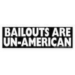 Bailouts are Un-American Sticker
