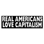 Real Americans Love Capitalism Sticker