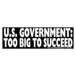 U.S. Government Too Big To Succeed Sticker