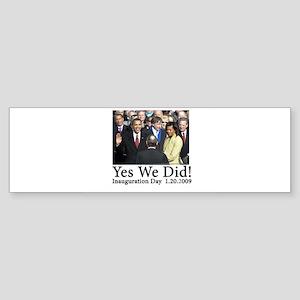 Yes We Did! Bumper Sticker