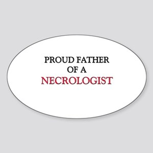 Proud Father Of A NECROLOGIST Oval Sticker