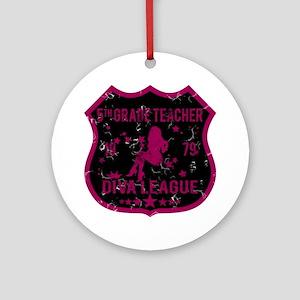 5th Grade Teacher Diva League Ornament (Round)