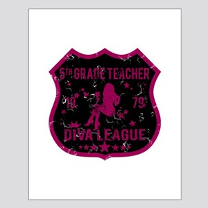 5th Grade Teacher Diva League Small Poster