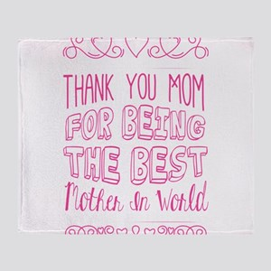 thank you mom for being the best mot Throw Blanket