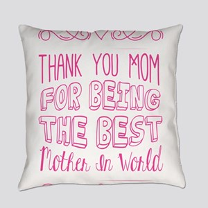 thank you mom for being the best m Everyday Pillow