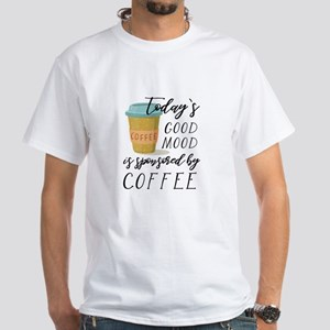 Today's Good Mood Sponsored By Coffee T-Shirt