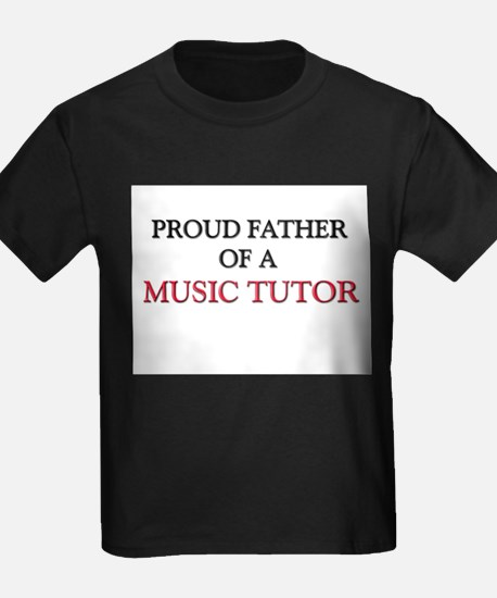 Proud Father Of A MUSIC TUTOR T