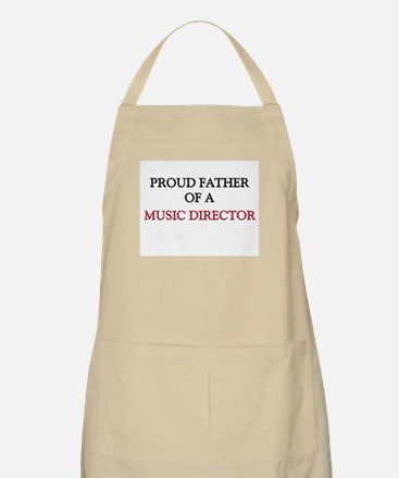 Proud Father Of A MUSIC DIRECTOR BBQ Apron