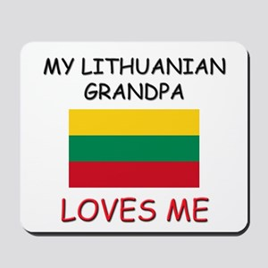 My Lithuanian Grandpa Loves Me Mousepad