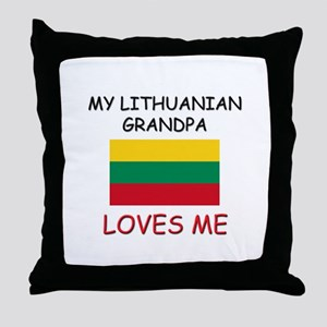 My Lithuanian Grandpa Loves Me Throw Pillow
