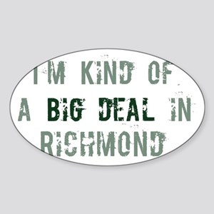 Big deal in Richmond Oval Sticker