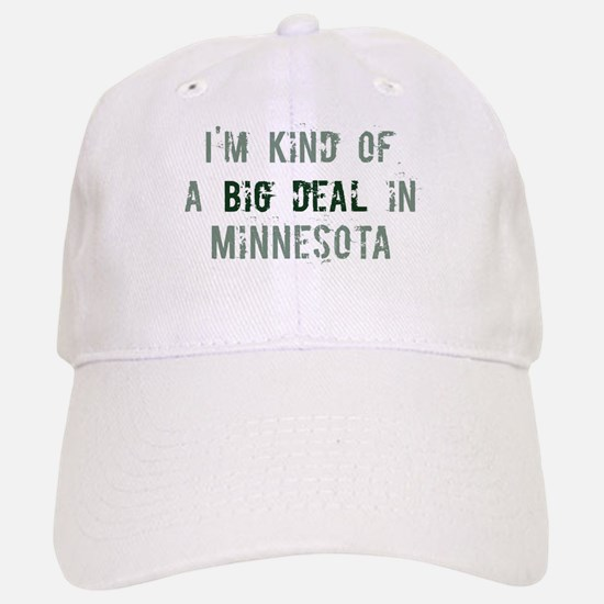 Big deal in Minnesota Baseball Baseball Cap