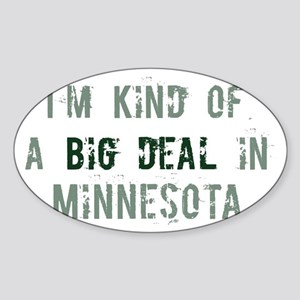 Big deal in Minnesota Oval Sticker