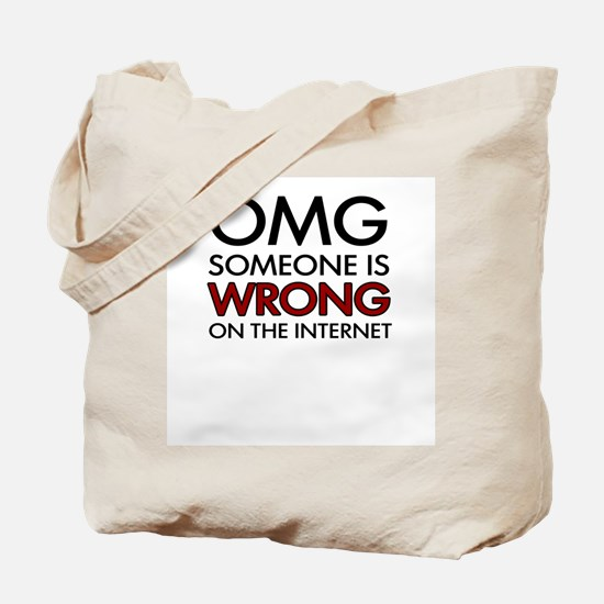 Wrong On The Internet Tote Bag