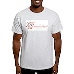 If not now, when? Light T-Shirt