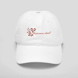 If not now, when? Cap