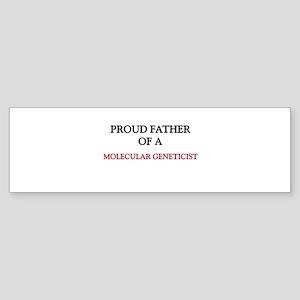 Proud Father Of A MOLECULAR GENETICIST Sticker (Bu