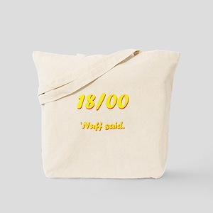 'Nuff said. Tote Bag