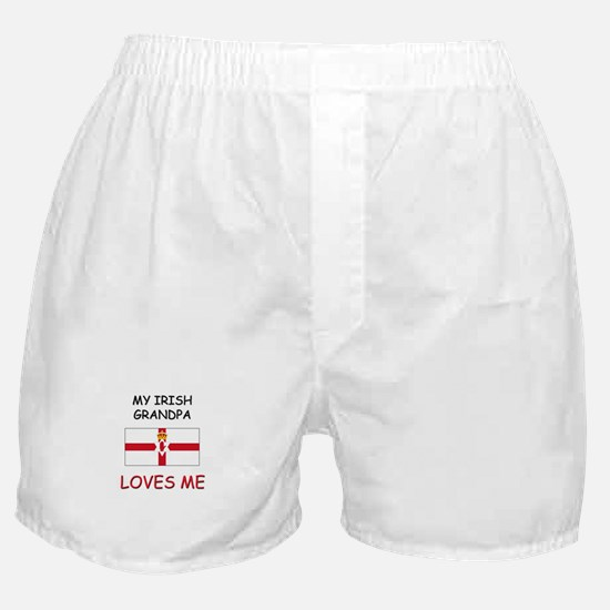 My Irish Grandpa Loves Me Boxer Shorts