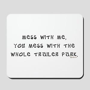 Mess w/ Me, Mess w/ Trailer P Mousepad