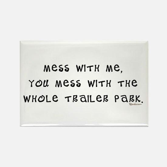 Mess w/ Me, Mess w/ Trailer P Rectangle Magnet