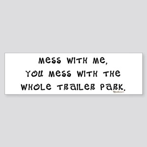 Mess w/ Me, Mess w/ Trailer P Bumper Sticker