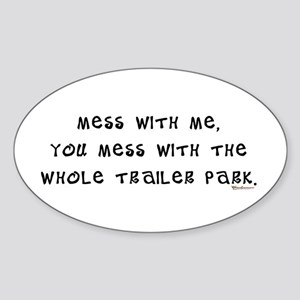 Mess w/ Me, Mess w/ Trailer P Oval Sticker