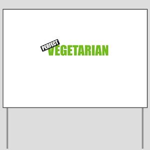 Perfect Vegetarian Yard Sign