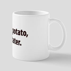 You say potato, I say tater Mug