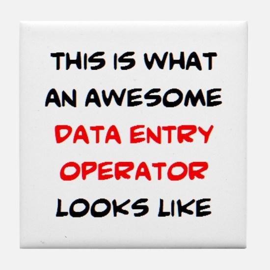 awesome data entry operator Tile Coaster