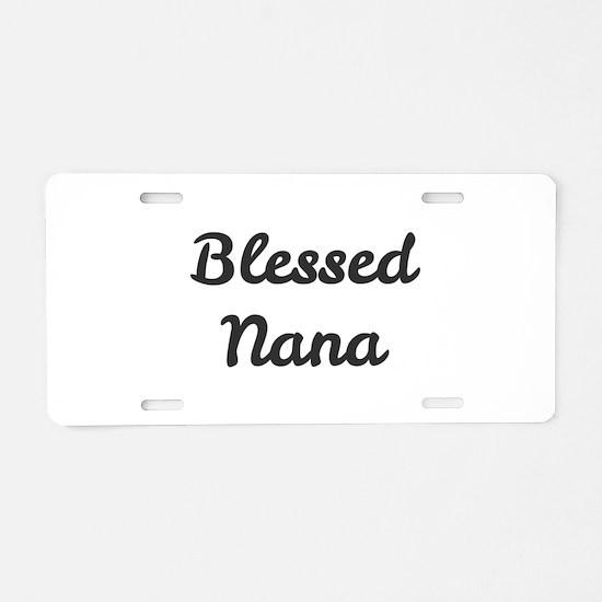 Blessed Nana Aluminum License Plate