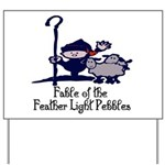 Feather Light Pebbles Yard Sign