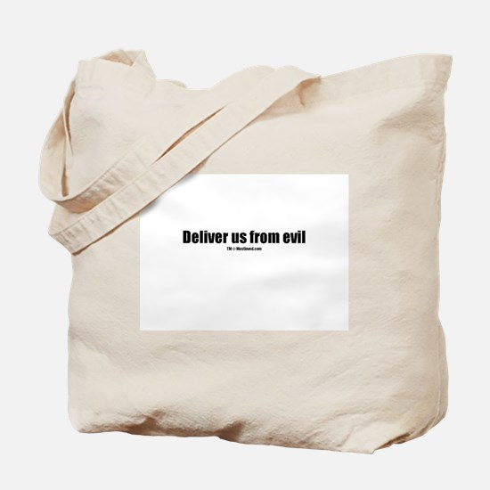 Deliver us from evil(TM) Tote Bag