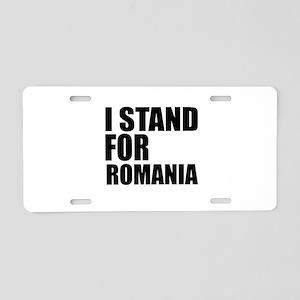 I Stand For Romania Aluminum License Plate