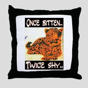 ONCE BITTEN - TWICE SHY Throw Pillow