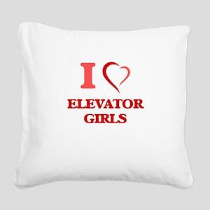 I love Elevator Girls Square Canvas Pillow
