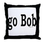 go Bob Throw Pillow