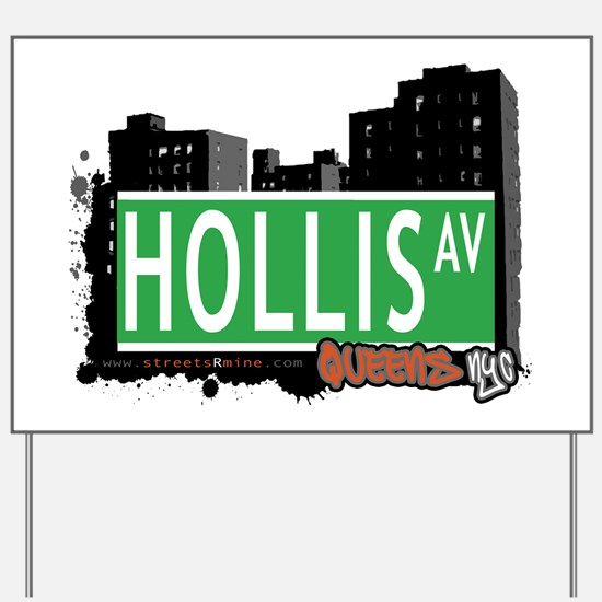 HOLLIS AVENUE, QUEENS, NYC Yard Sign