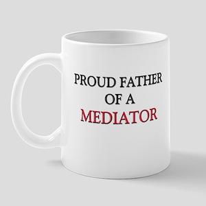 Proud Father Of A MEDIATOR Mug