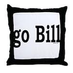 go Bill Throw Pillow