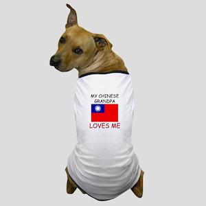 My Chinese Grandpa Loves Me Dog T-Shirt