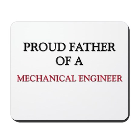 Proud Father Of A MECHANICAL ENGINEER Mousepad by jobgifts