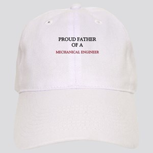 Proud Father Of A MECHANICAL ENGINEER Cap