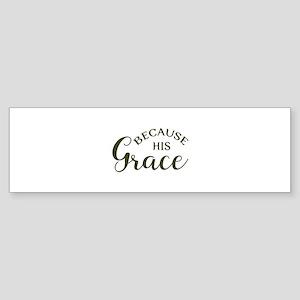 Green Because His Grace Christian B Bumper Sticker