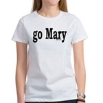 go Mary Women's T-Shirt