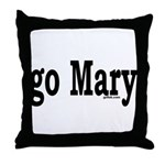 go Mary Throw Pillow