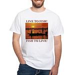 LIVE TO FISH! White T-Shirt