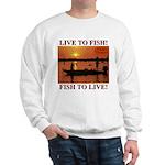 LIVE TO FISH! Sweatshirt