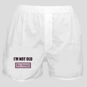 I'm Not Old I'm Vintage Boxer Shorts