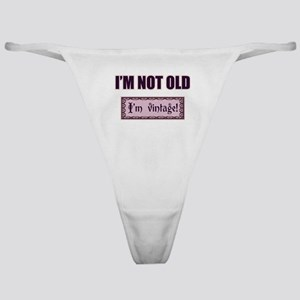 I'm Not Old I'm Vintage Classic Thong